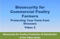 Biosecurity for Commercial Poultry Farmers - Video 2 of Biosecurity for Poultry Production & Distribution 6 Part Video Series