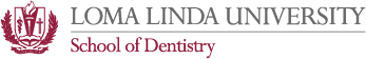 Loma Linda University School of Dentistry | Dental University