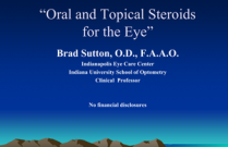 Oral and Topical Steroids for the Eye
