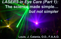 LASERs in Eye Care (Part 1): The Science made simple...but not simpler