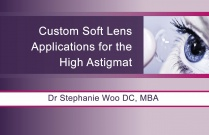 Custom Soft Lens Applications for the High Astigmat