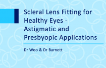 Scleral Lens Fitting for Healthy Eyes  Astigmatic and Presbyopic Applications