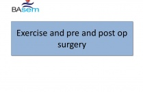 Exercise and Pre and Post operative Surgery