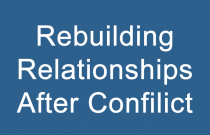 Rebuilding Relationships after Conflict