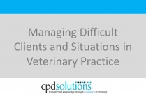 Managing Difficult Clients and Situations in Veterinary Practice