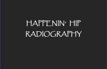 Happenin' Hip Radiography