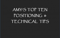 Amy's Top Ten Positioning and Technical Tips
