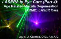 LASERs in Eye Care (Part 4): Age Related Macula Degeneration (ARMD) LASER Care