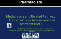 Methyl cycle and Related Pathway Abnormalities – Assessment and Treatment Part-1