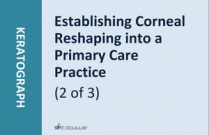 Establishing Corneal Reshaping into a Primary Care Practice (2 of 3)