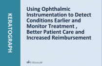 Using Ophthalmic Instrumentation to Detect Conditions Earlier and Monitor Treatment Better Patient Care and Increased Reimbursement