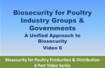 Biosecurity for Poultry Industry Groups & Governments -  Video 6 of Biosecurity for Poultry Production & Distribution