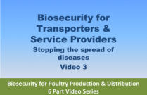 Biosecurity for Transporters & Service Providers - Video 3 of Biosecurity for Poultry Production & Distribution 6 Part Video Series