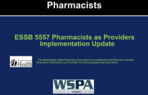 ESSB 5557 Pharmacists as Providers Implementation Update