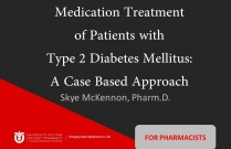 Medication Treatment of Patients with Type 2 Diabetes Mellitus: A Case Based Approach (Pharmacists)
