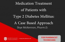 Medication Treatment of Patients with Type 2 Diabetes Mellitus: A Case-Based Approach (Pharmacist Technician)