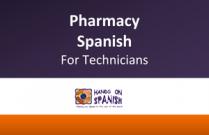 Pharmacy Spanish - for Technicians