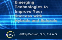 Emerging Technologies to Improve Your Success with Hybrids and Sclerals
