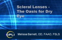Scleral Lenses -The Oasis for Dry Eye