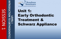 Early Ortho Treatment and Schwarz Appliance - Session#1: Unit 1