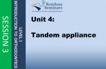 Tandem appliance - Session #3: Unit 4