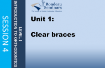 Clear braces - Session#4: Unit 1