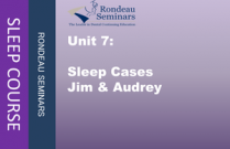 Unit 7: Sleep cases Jim & Audrey