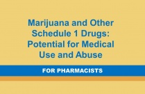 Marijuana and Other Schedule 1 Drugs: Potential for Medical Use and Abuse