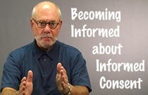 Becoming Informed about Informed Consent by Dr. Larry Jerrold