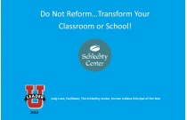 Do Not Reform…Transform Your Classroom or School!