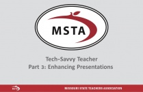 Tech Savvy Teacher; Part 3: Enhancing Presentations with Technology Resources