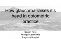 How glaucoma raises it's head in optometric practice