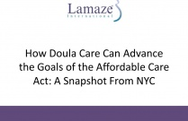 JPE 24.1: How Doula Care Can Advance the Goals of the Affordable Care Act A Snapshot From NYC