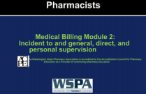 Medical Billing Module 2: Incident to and General, Direct, and Personal Supervision for Pharmacists