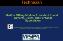 Medical Billing Module 2: Incident to and General, Direct, and Personal Supervision for Technicians