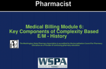 Medical Billing Module 6: Key Components of Cmplexity Based E/M - History for Pharmacists