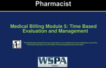 Medical Billing Module 5: Time Based Evaluation and Management for Pharmacists
