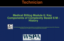 Medical Billing Module 6: Key Components of Complexity Based E/M - History for Technicians