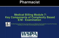 Medical Billing Module 7: Key Components of Complexity Based E/M - Examination for Pharmacists