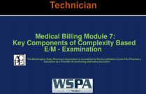 Medical Billing Module 7: Key Components of Complexity Based E/M - Examination for Technicians