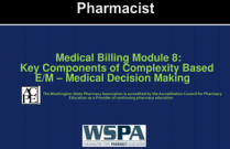 Medical Billing Module 8: Key Components of Complexity Based E/M - Medical Decision Making (MDM) for Pharmacists