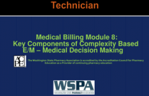Medical Billing Module 8: Key Components of Complexity Based E/M - Medical Decision Making (MDM) for Technicians