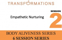 Body Aliveness Series Seminar 2: Empathetic Nurturing