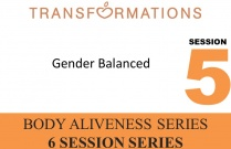 Body Aliveness Series Seminar 5: Gender Balanced