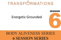 Body Aliveness Series Seminar 6: Energetic Grounded