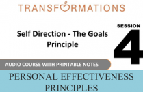 Personal Effectiveness Principles Session 4: Self Direction - The Goals Principle