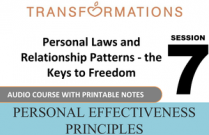 Personal Effectiveness Principles Session 7: Personal Laws and Relationship Patterns - the Keys to Freedom