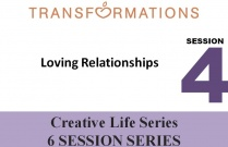 Creative Life Series Seminar 4: Loving Relationships