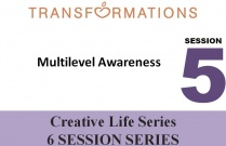 Creative Life Series Seminar 5: Multilevel Awareness