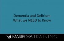 Dementia and Delirium: What We NEED to Know
